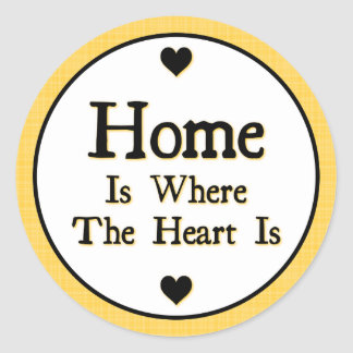 Home is Where the Heart is Round Sticker