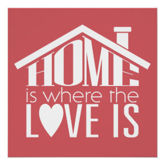 Home Is Where The Love Is Poster