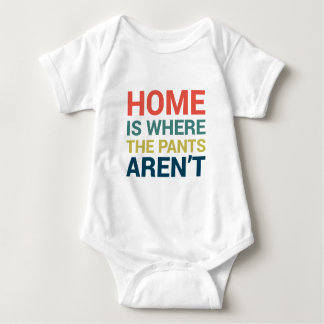 Home Is Where the Pants Aren't Funny Typography Baby Bodysuit