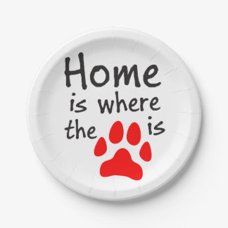 Home is where the paw print is 7 inch paper plate