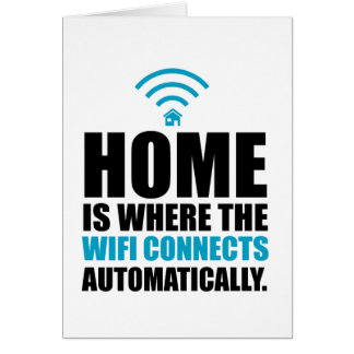 Home is Where the Wi-Fi Connects Automatically Card