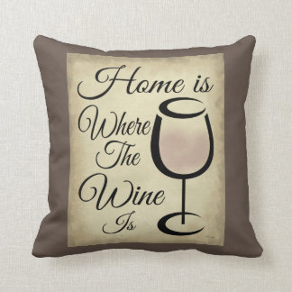 Home Is Where This Wine Is Throw Pillow Brown