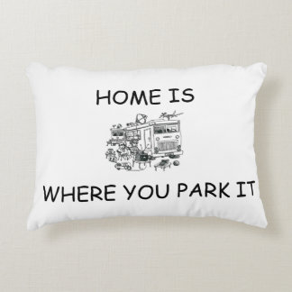 "HOME IS WHERE YOU ""PARK IT"" R.V. PILLOW"