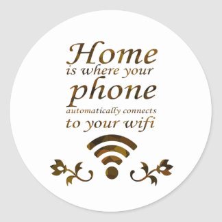 Home is where your phone automatically connects to classic round sticker