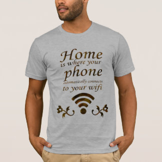 Home is where your phone automatically connects to T-Shirt