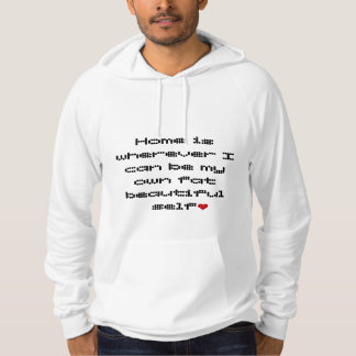 Home is wherever I can be my fat beautiful self Hoodie
