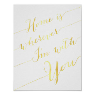 Home is wherever I'm with you gold quote poster