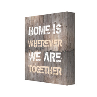 Home is wherever we are together canvas print