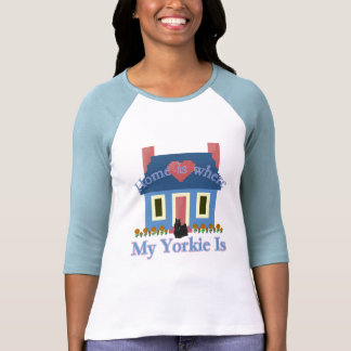 Home is Yorkshire Terrier T-shirt