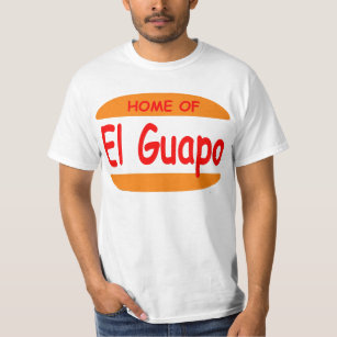Home of El Guapo T-Shirt