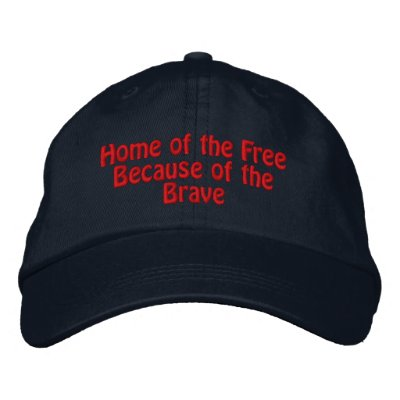 Home of the free because of the brave embroidered baseball cap