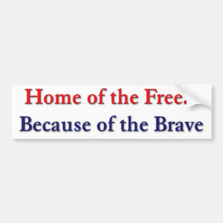Home of the Free Because of the Brave Sticker