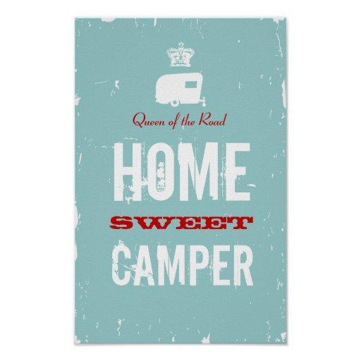 Home Sweet Camper - Queen of the RV Road Print