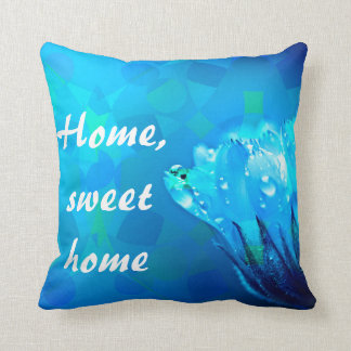 Home sweet home Blue Rose background Cushion