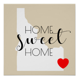Home Sweet Home | Idaho Poster