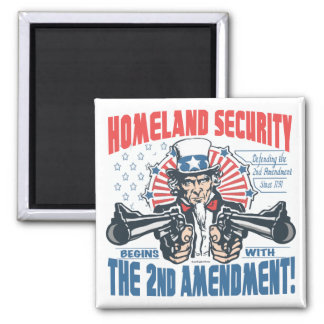 Homeland Security Begins with 2nd Amendment Square Magnet
