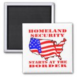 Homeland Security Starts At The Border Magnets