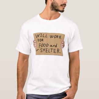 Homeless honesty, will work for food T-Shirt