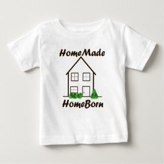 HomeMade, HomeBorn Baby T-Shirt