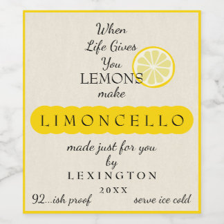 Homemade Limoncello When Life Gives You Lemons Wine Label