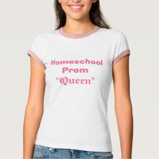 """Homeschool Prom , """"Queen"""" T-Shirt"""