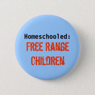 Homeschooled:, Free Range Children 6 Cm Round Badge