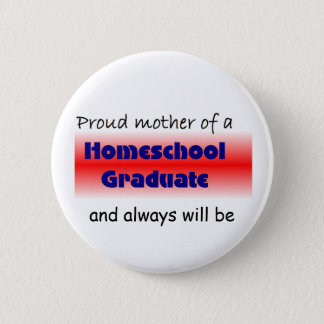 Homeschooled Graduate's Mom 6 Cm Round Badge