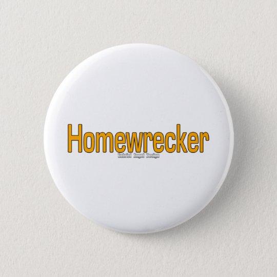 Homewrecker 6 Cm Round Badge