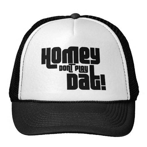 Homey Don't Play Dat! Trucker Hats