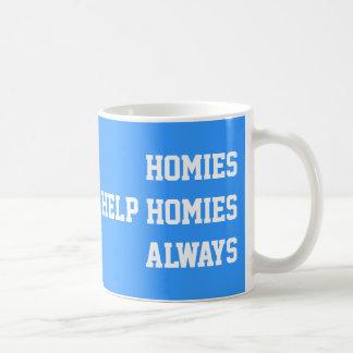 Homies Help Homies Always Mugs