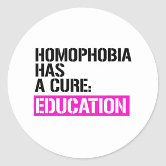 Homophobia has a cure - Education -- - LGBTQ Right Classic Round Sticker