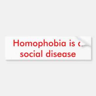 Homophobia is a social disease bumper sticker