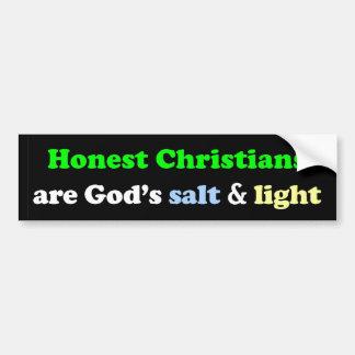 Honest Christians are God's salt & light Bumper Sticker