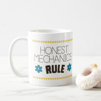 Honest Mechanics Rule - Black Type Coffee Mug