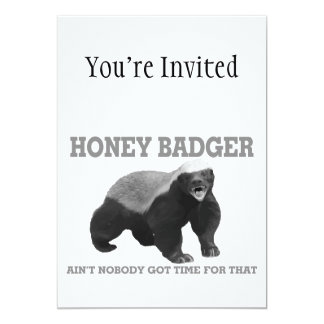 Honey Badger Ain't Nobody Got Time For That 13 Cm X 18 Cm Invitation Card