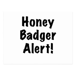 Honey Badger Alert Postcard