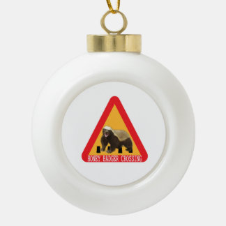 Honey Badger Crossing Sign - White Background Ceramic Ball Decoration