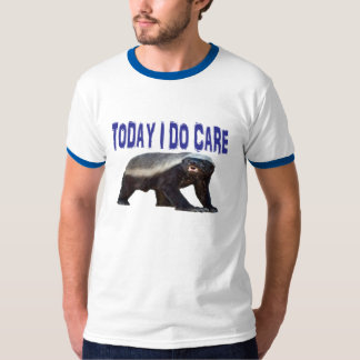 Honey Badger Does Care. T-Shirt