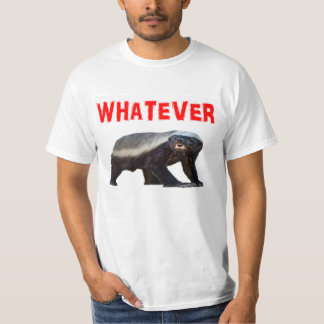 HONEY BADGER does not care. T-Shirt