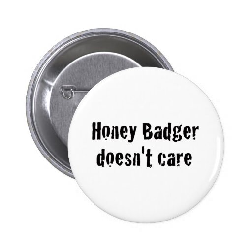 honey badger doesn't care buttons