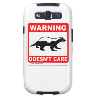 Honey Badger Doesn't Care WARNING Label Galaxy S Samsung Galaxy SIII Cases