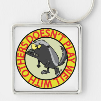 HONEY BADGER doesnt play well with others Key Chain