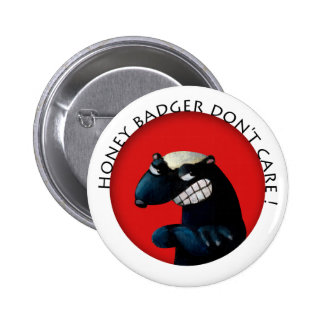 Honey Badger don t Care Button