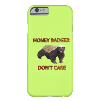 Honey Badger Don t Care Funny Cool Nasty Animal iPhone 6 Case