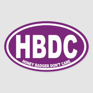 Honey Badger Don't Care HBDC Oval Sticker