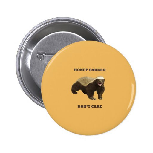 Honey Badger Don't Care On Beeswax Background Pinback Button