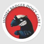 Honey Badger don't Care! Round Stickers
