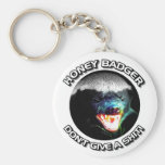 HONEY BADGER DON'T GIVE A SHIT!  KEYCHAIN KEYRING