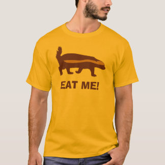 honey badger eat me T-Shirt