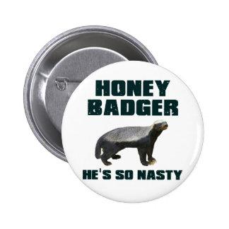 Honey Badger He s So Nasty Pinback Buttons